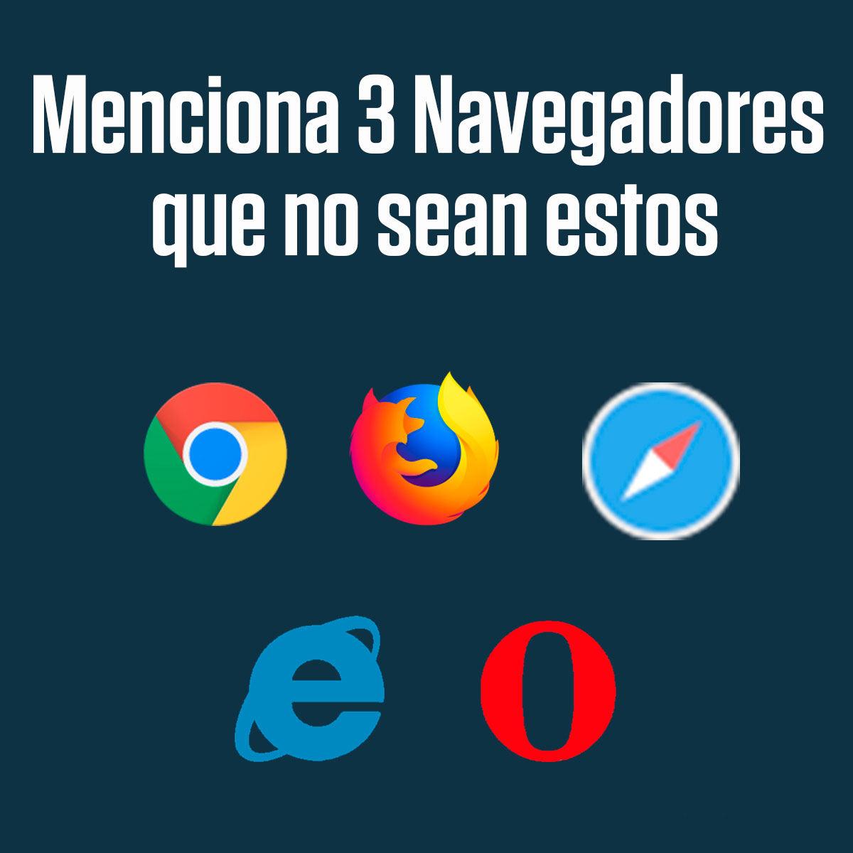 menciona 3 navegadores